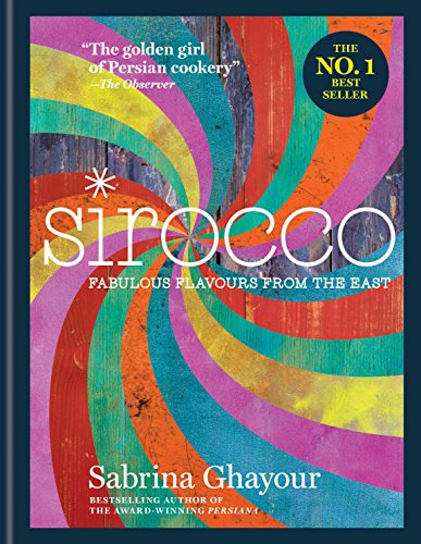 Sirocco: Fabulous Flavours from the East (English Edition) por Sabrina Ghayour