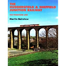 Huddersfield and Sheffield Junction Railway (The Penistone Line)