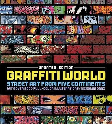 [(Graffiti World: Street Art from Five Continents)] [Author: Nicholas Ganz] published on (September, 2009)