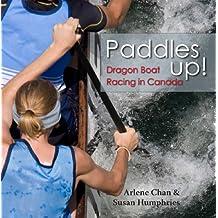 Paddles Up!: Dragon Boat Racing in Canada (English Edition)