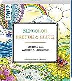ZenColor Freude & Glück: 100 Bilder zum Ausmalen & Glücklichsein