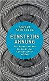 Einsteins Ahnung: Das Rennen um den Nachweis der Gravitationswellen - Govert Schilling