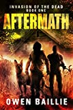 Aftermath (Invasion of the Dead, Book 1) by Owen Baillie