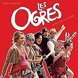 Les ogres (Bande originale du film de Léa Fehner) [Explicit]