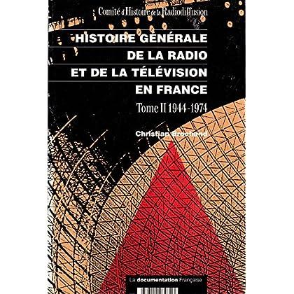 Histoire générale de la radio et de la télévision en France, tome 2
