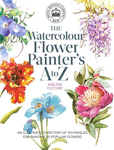 Kew: The Watercolour Flower Painter's A to Z: An Illustrated Directory of Techniques for Painting 50 Popular Flowers por Adelene Fletcher
