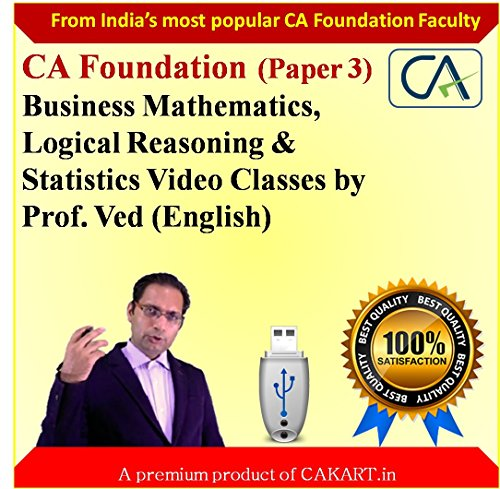 CA Foundation Business Mathematics, Logical Reasoning & Statistics Video lectures by Prof. Ved ( English)