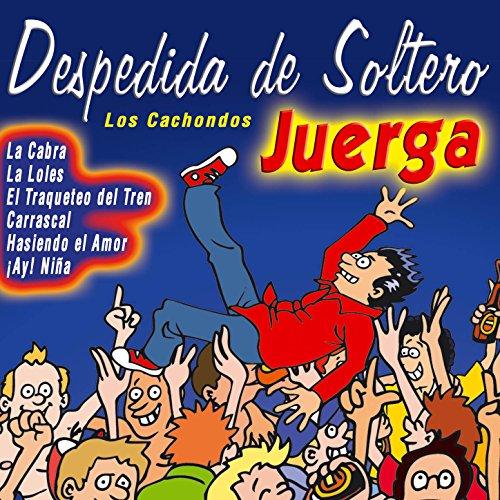 Despedida de Soltero, Canciones para una Noche de Juerga Picante. Fiesta [Explicit]