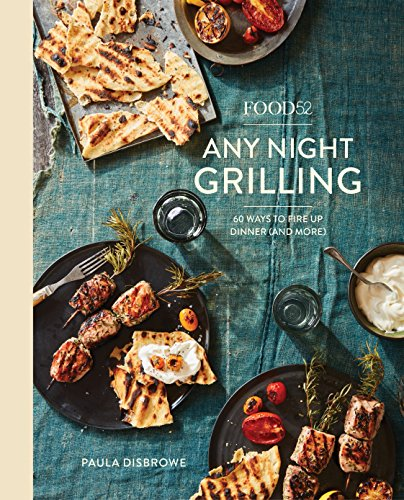 Preisvergleich Produktbild Food52 Any Night Grilling: 60 Ways to Fire Up Dinner (and More) [A Cookbook] (Food52 Works)