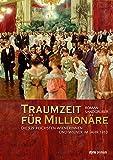 Traumzeit für Millionäre: Die 929 reichsten Wienerinnen und Wiener im Jahr 1910