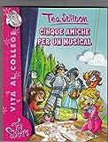 Tea Stilton N. 6. Cinque Amiche Per Un Musical Ed. Piemme - B08