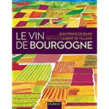 Le vin de Bourgogne - 2e éd.