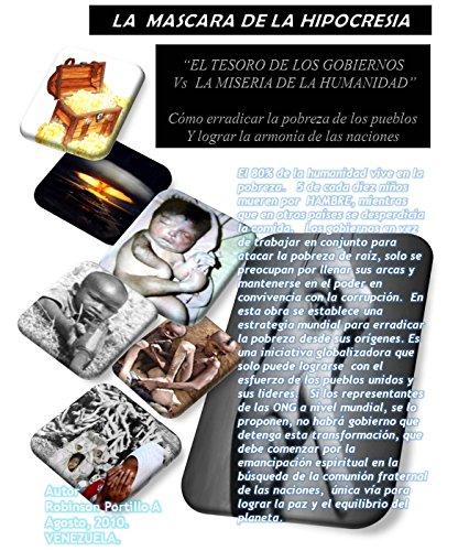 """La Mascara de la Hipocresía: """"El tesoro de los gobiernos vs la miseria de la humanidad"""""""