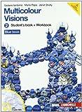 Multicolour visions. Multicultural visions. Per la Scuola media. Con 2 CD Audio. Con espansione online