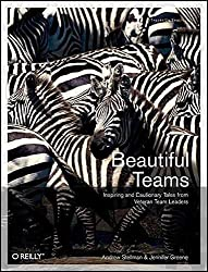 [(Beautiful Teams : Inspiring and Cautionary Tales from Veteran Team Leaders)] [By (author) Andrew Stellman ] published on (April, 2009)