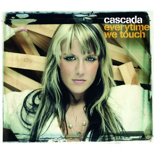 Cascada - Everytime We Touch (Deluxe Version)