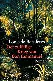 Der zufällige Krieg des Don Emmanuel: Roman - Louis de Bernières