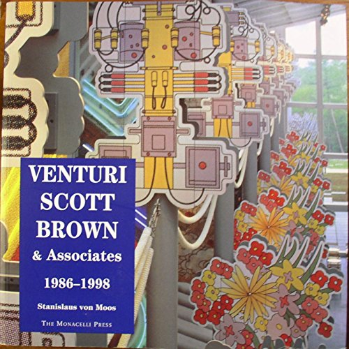 Venturi, Scott Brown & Associates : Buildings and Projects, 1986-1998 / Stanislaus Von Moos ; with Project Descriptions by Denise Scott Brown and Robert Venturi and an Interview by Mary McLeod