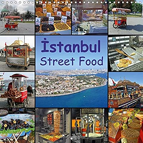 Istanbul Street Food 2017: Ottoman and Turkish Take-Aways in Istanbul