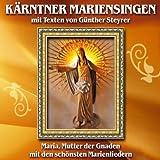 Kärntner Mariensingen mit Texten von Günther Steyrer - Maria, Mutter der Gnaden mit den schönsten Marienliedern