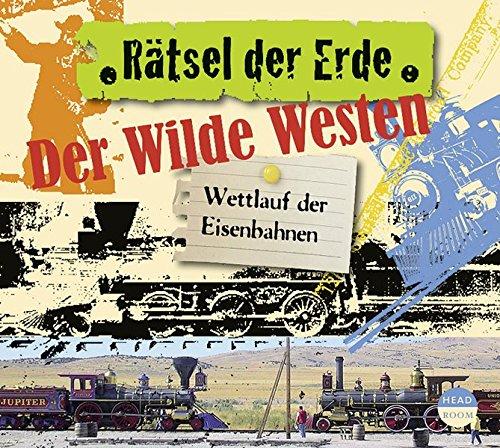 ratsel-der-erde-der-wilde-westen-wettlauf-der-eisenbahnen