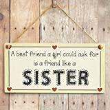 A best friend a girl could ask for is a friend like a Sister - Friendship Gift Love Heart Frame Sign