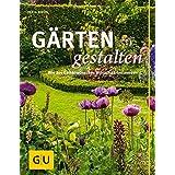 Gärten gestalten: Wie aus Gartenwünschen Wunschgärten werden (GU Garten Extra)