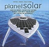PlanetSolar : Tour du monde en bateau solaire, édition français-anglais-allemand