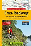 Bruckmanns Radführer Ems-Radweg: 10 Etappen mit der Insel Borkum und dem Dortmund-Ems-Kanal