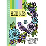 Pretty Birds: Adult Colouring Book: Colouring Journal & Notebook