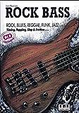 Rock Bass: Rock, Blues, Reaggae, Funk, Jazz. Timing-Topping-Slap und Fretless