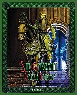 Sir Gawain and the Green Knight: A New Verse Translation in Modern English (English Edition) di [Ridland, John]