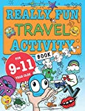 Really Fun Travel Activity Book For 9-11 Year Olds: Fun & educational activity b