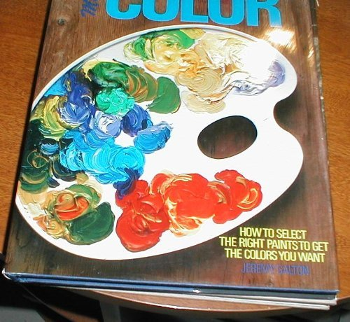 Mixing Color: How to Select the Right Paints to Get the Colors You Want by Jeremy Galton (1988-11-02)