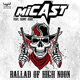 Micast feat. Skinny Jeans-Ballad Of High Noon