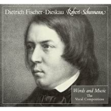 Robert Schumann: Words and Music: The Vocal Compositions by Dietrich Fischer-Dieskau (2003-03-01)
