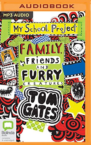 Family, Friends and Furry Creatures (Tom Gates)