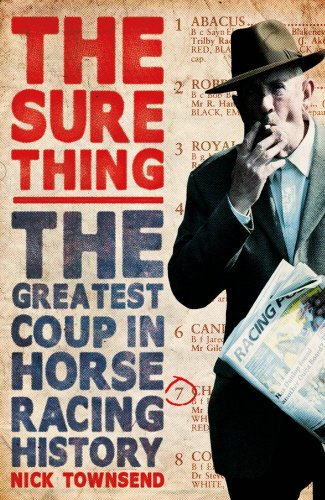 The Sure Thing: The Greatest Coup in Horse Racing History by Nick Townsend (2015-05-19)