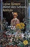 Mitte des Lebens: Roman - Luise Rinser