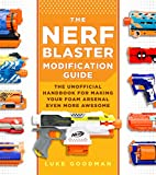 Best Nerf Nerfs - The Nerf Blaster Modification Guide: The Unofficial Handbook Review