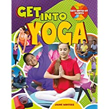 Get Into Yoga (Get-Into-It Guides)