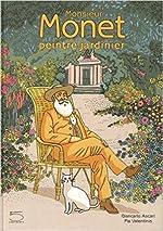 Monsieur Monet peintre-jardinier de Giancarlo Ascari