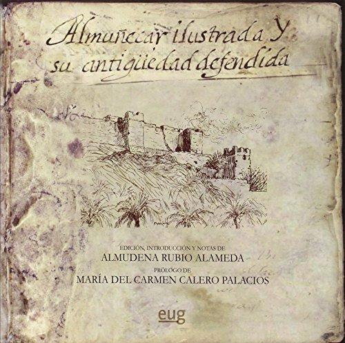 Almuñecar ilustrada y su antigüedad defendida (En coedición con el Ayuntamiento de Almuñecar)