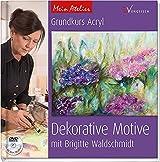 Mein Atelier: Grundkurs Acryl - Dekorative Motive: mit Brigitte Waldschmidt