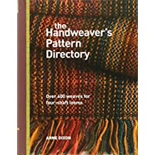 The Handweaver's Pattern Directory: Over 600 Weaves for Four-Shaft Looms