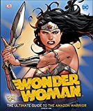 DC Wonder Woman Ultimate Guide (Dk Disney)