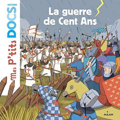 Guerre de Cent Ans (La) : mes p'tits docs | Ledu, Stéphanie. Auteur