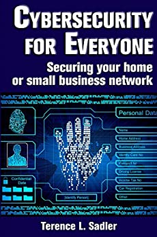 Descargar Ebooks Torrent Cybersecurity for Everyone: Securing your home or small business network Kindle Puede Leer PDF