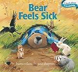 Bear Feels Sick (Classic Board Books) by Wilson, Karma (2012) Board book
