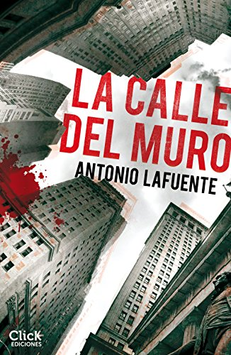 La calle del muro por Antonio Lafuente